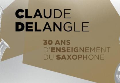 Claude Delangle 30 ans d'enseignement du saxophone